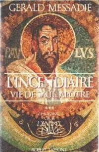 L'homme qui devint Dieu, Tome 3 : L'incendiaire de Saül