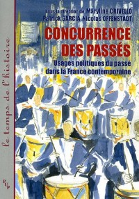 Concurrence des passés : Usages politiques du passé dans la France contemporaine