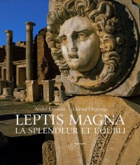 Leptis Magna : La splendeur et l'oubli