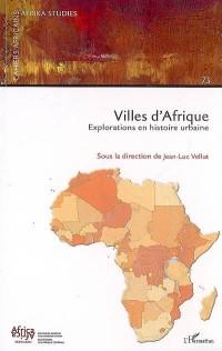Villes d'Afrique Explorations en Histoire Urbaine