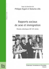 Rapports sociaux de sexe et immigration : Mondes atlantiques XIXe-XXe siècles