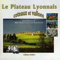 Le Plateau Lyonnais : Coteaux et vallons