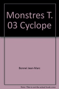 Monstres T. 03 Cyclope