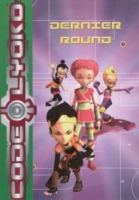 Code Lyoko, Tome 12 : Dernier round