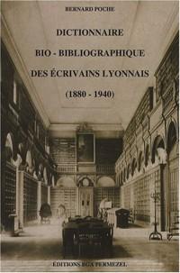 Dictionnaire bio-bibliographique des écrivains lyonnais (1880-1940)