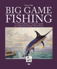Big Game Fishing : Un siècle de pêche