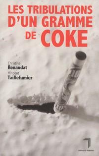 Tribulations d'un gramme de coke