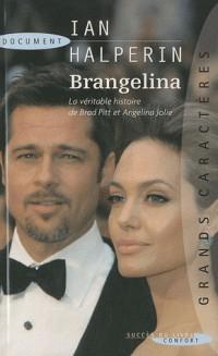 Brangelina : La véritable histoire de Brad Pitt et Angélina Jolie