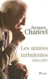 Les années turbulentes : Journal 2005-2007