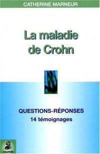 La maladie de Crohn : Questions-Réponses 14 témoignages Fiche pratique