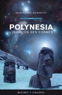 Polynésia- l'invasion des formes