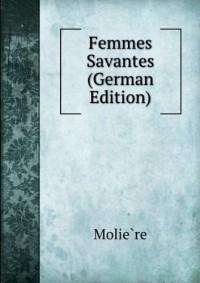 Femmes Savantes (German Edition)