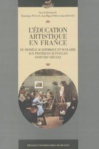 L'éducation artistique en France : Du modèle académique scolaire aux pratiques actuelles XVIIIe-XIXe siècle