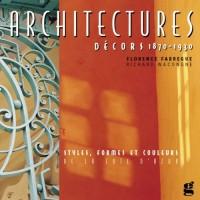 Architectures - Décors 1860-1930 : Styles, formes et couleurs de la Côte d'Azur