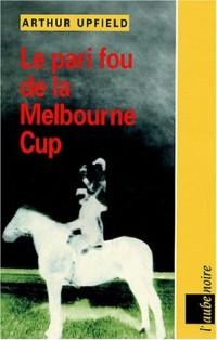Le pari fou à la Melbourne Cup