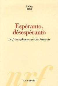 Espéranto, désespéranto : La francophonie sans les Français