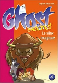 Ghost Secret, Tome 4 : Le silex magique