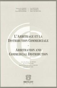 L'Arbitrage et la Distribution Commerciale : Edition bilingue français-anglais