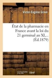 Etat de la Pharmacie en France  ed 1879