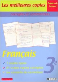 Les Meilleures copies corrigées et commentées : Français, 3e - Sujets du brevet