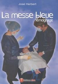 La messe bleue : Témoignage