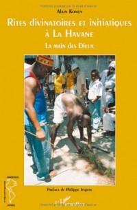 Rites divinatoires et initiatiques à La Havane : La main des Dieux
