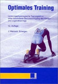 Optimales Training. Leistungsphysiologische Trainingslehre unter besonderer Berücksichtigung des Kinder- und Jugendtrainings (Livre en allemand)