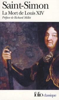 La Mort de Louis XIV (1715) : Mémoires, tome 3