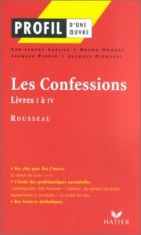Profil d'une oeuvre : Les Confessions, livre I à IV, Rousseau