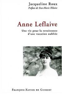 Anne Leflaive : Une vie pour la renaissance d'une vocation oubliée