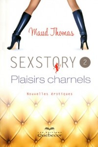 Sexstory 2 Plaisirs Charnels