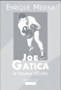 Joe Garcia, le boxeur d'Evita