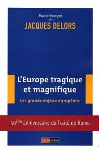 L'Europe tragique et magnifique : Les grands enjeux européens