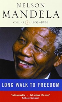 Long Walk to Freedom, Volume 2 : 1962-1994