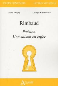 Rimbaud : Poésies, Une saison en enfer