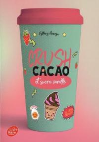 Crush: Cacao et sucre vanillé