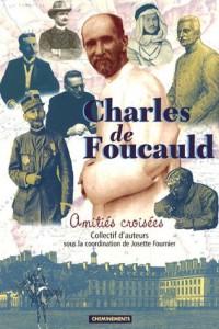 Charles de Foucauld : Amitiés croisées