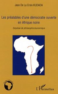 Les préalables d'une démocratie ouverte en Afrique noire