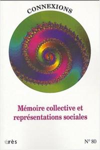 Connexions, N° 80-2003/2 : Mémoire collective et représentations sociales