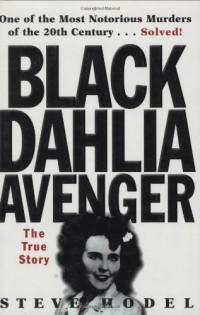 The Black Dahlia Avenger: The True Story
