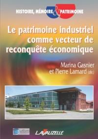 Le patrimoine industriel comme vecteur de reconquête économique