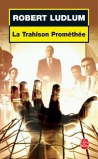 La Trahison de Prométhée