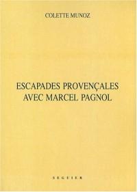 Escapades provençales avec Marcel Pagnol