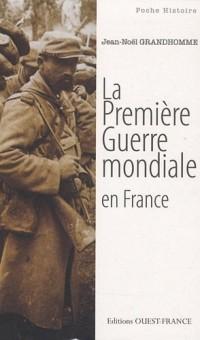 La première Guerre mondiale en France