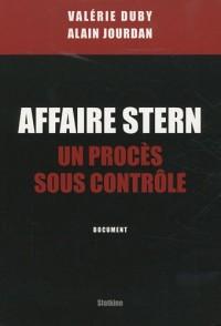 Affaire Stern : Un procès sous contrôle