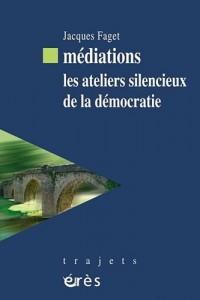 Médiations, les ateliers silencieux de la démocratie