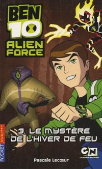 Ben 10 Alien Force, Tome 3 : Le mystère de l'hiver de feu