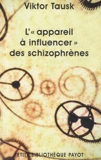 L'appareil à influencer les schizophrenes