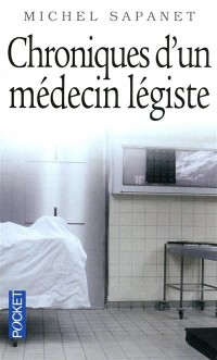 Chroniques d'un médecin légiste