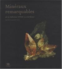 Minéraux remarquables de la Collection UPMC-La Sorbonne : Edition bilingue français-anglais